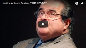 Justice Antonin Scalia's TRUE LEGACY
