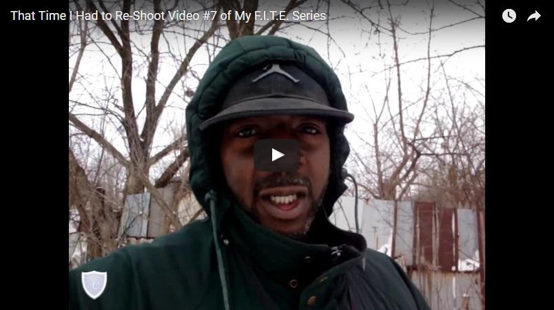 00024 - That Time I Had to Re-Shoot Video #7 of My F.I.T.E. Series