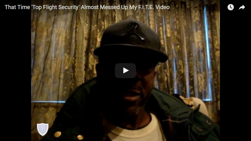 00025 - That Time 'Top Flight Security' Almost Messed Up My F.I.T.E. Video