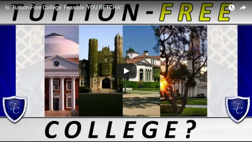 00017 - Is 'Tuition-Free College' Feasible - 'YOU BETCHA!'