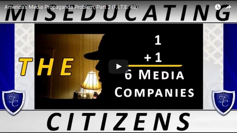 00114 - America's Media Propaganda Problem, Part 2 (F.I.T.E. #8)