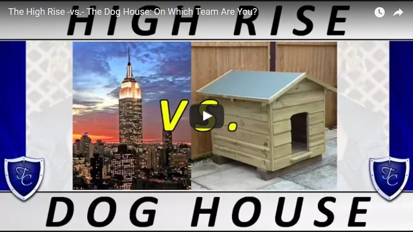 00125 - The High Rise -vs.- The Dog House
